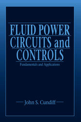 Fluid Power Circuits and Controls by John S. Cundiff