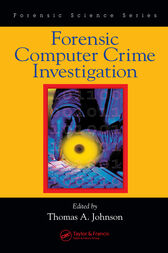 Forensic Computer Crime Investigation by Thomas A. Johnson