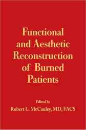 Functional and Aesthetic Reconstruction of Burned Patients by Robert L. McCauley