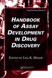 Handbook of Assay Development in Drug Discovery by Lisa  K. Minor