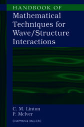 Handbook of Mathematical Techniques for Wave/Structure Interactions by C.M. Linton