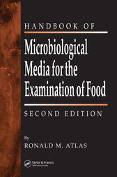 The Handbook of Microbiological Media for the Examination of Food by Ronald M. Atlas