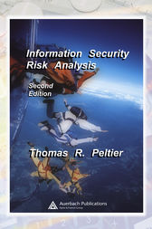 Information Security Risk Analysis, Second Edition by Thomas R. Peltier