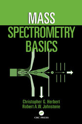 Mass Spectrometry Basics by Christopher G. Herbert