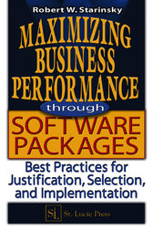 Maximizing Business Performance through Software Packages by Robert W. Starinsky