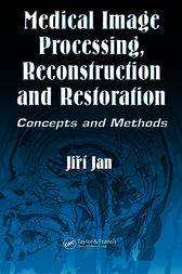 Medical Image Processing, Reconstruction and Restoration by Jiri Jan