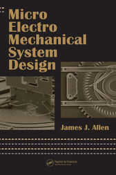 Micro Electro Mechanical System Design by James J. Allen
