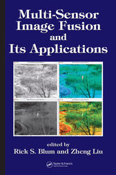Multi-Sensor Image Fusion and Its Applications by Rick S. Blum