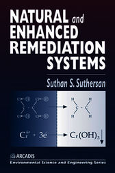 Natural and Enhanced Remediation Systems by Suthan S. Suthersan