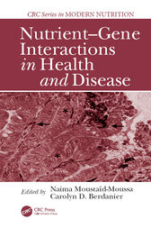 Nutrient-Gene Interactions in Health and Disease by Naima Moustaid-Moussa