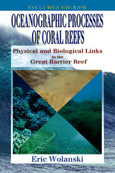 Oceanographic Processes of Coral Reefs by Eric Wolanski
