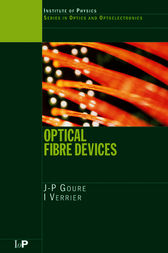 Optical Fibre Devices by J.P Goure