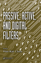 Passive, Active, and Digital Filters by Wai-Kai Chen