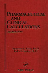 Pharmaceutical and Clinical Calculations, 2nd Edition by Mansoor A. Kahn
