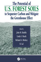 The Potential of U.S. Forest Soils to Sequester Carbon and Mitigate the Greenhouse Effect by John M. Kimble