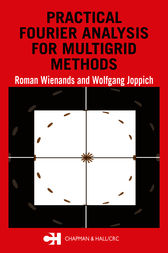 Practical Fourier Analysis for Multigrid Methods by Roman Wienands