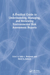 A Practical Guide to Understanding, Managing, and Reviewing Environmental Risk Assessment Reports by Sally L. Benjamin