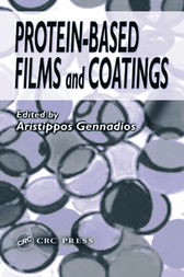 Protein-Based Films and Coatings by Aristippos Gennadios