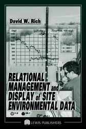 Relational Management and Display of Site Environmental Data by David Rich