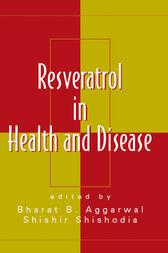 Resveratrol in Health and Disease by Bharat B. Aggarwal