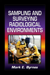 Sampling and Surveying Radiological Environments by Mark E. Byrnes
