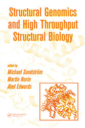 Structural Genomics and High Throughput Structural Biology by Michael Sundstrom