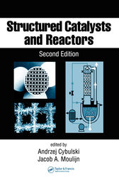 Structured Catalysts and Reactors by Andrzej Cybulski