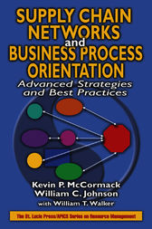 Supply Chain Networks and Business Process Orientation by Kevin P. McCormack