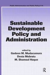 Sustainable Development Policy and Administration by Gedeon M. Mudacumura
