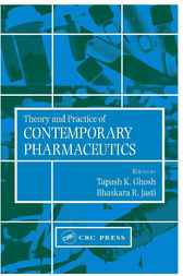 Theory and Practice of Contemporary Pharmaceutics by Tapash K. Ghosh