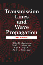 Transmission Lines and Wave Propagation, Fourth Edition by Philip C. Magnusson