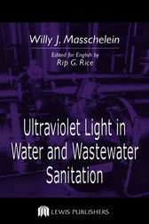 Ultraviolet Light in Water and Wastewater Sanitation by Willy J. Masschelein