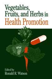 Vegetables, Fruits, and Herbs in Health Promotion by Ronald Ross Watson