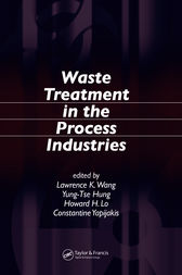 Waste Treatment in the Process Industries by Lawrence K. Wang
