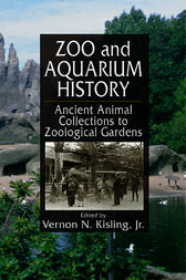 Zoo and Aquarium History by Vernon N. Kisling