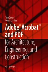 Adobe® Acrobat® and PDF for Architecture, Engineering, and Construction by Tom Carson