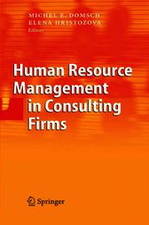 Human Resource Management in Consulting Firms by Michel E. Domsch