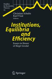Institutions, Equilibria and Efficiency by Christian Schultz