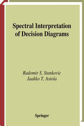 Spectral Interpretation of Decision Diagrams by Radomir Stankovic