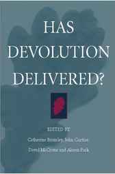 Has Devolution Delivered? by Catherine Bromley