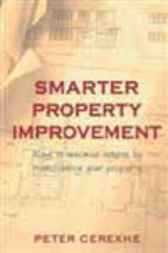 Smarter Property Improvement by Peter Cerexhe