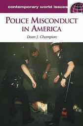 Police Misconduct in America by Dean J. Champion