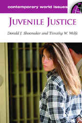 Juvenile Justice by Donald J. Shoemaker
