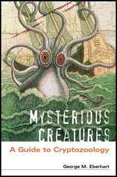 Mysterious Creatures by George M. Eberhart