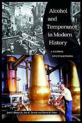 Alcohol and Temperance in Modern History by Jack S. Blocker