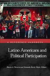 Latino Americans and Political Participation by Sharon A. Navarro