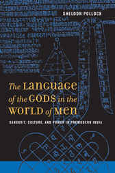 The Language of the Gods in the World of Men by Sheldon Pollock