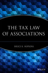 The Tax Law of Associations by Bruce R. Hopkins