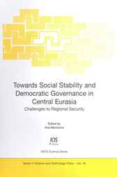 Towards Social Stability and Democratic Governance in Central Eurasia by I. Morozova