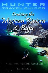 Cruising the Mexican Riviera & Baja by Larry Ludmer